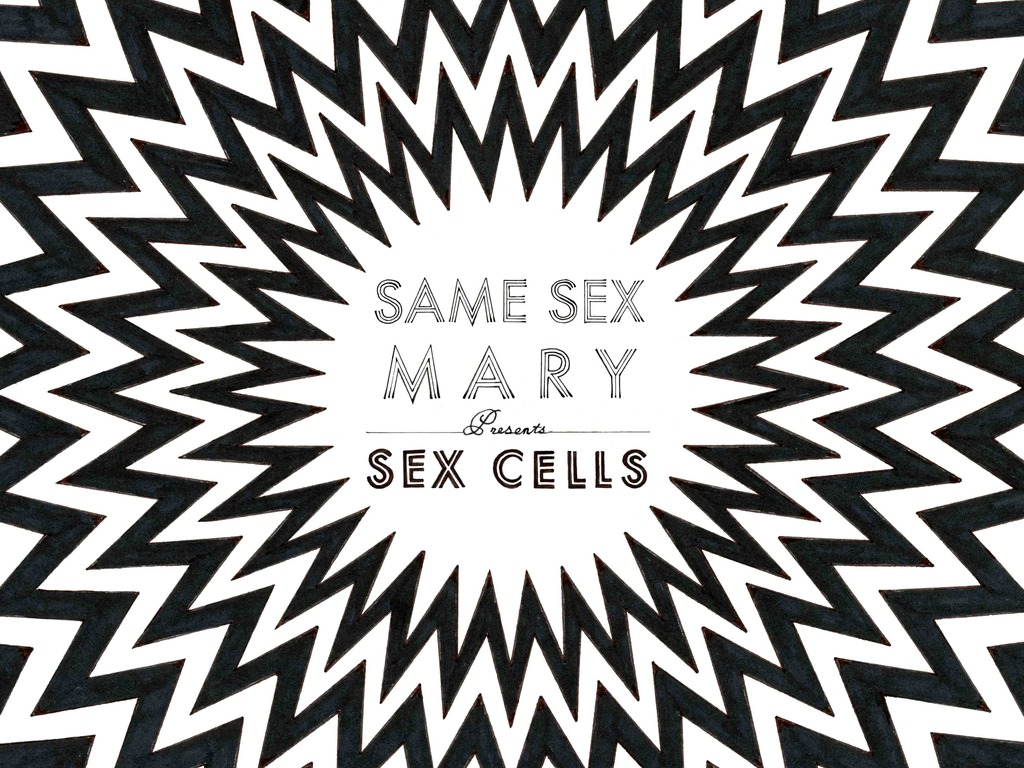 """Same Sex Mary presents """"Sex Cells""""'s video poster"""