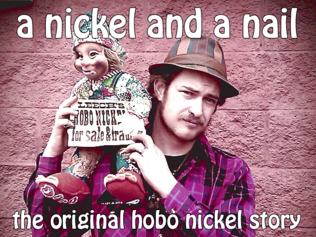 A Nickel and a Nail- The Original Hobo Nickel Story, kick2.0's video poster