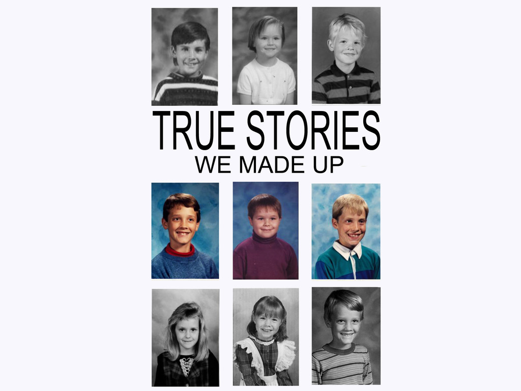 True Stories: We Made Up.'s video poster