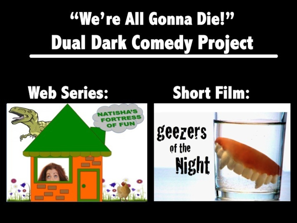 "The ""We're All Gonna Die"" - Dual Dark Comedy Project's video poster"