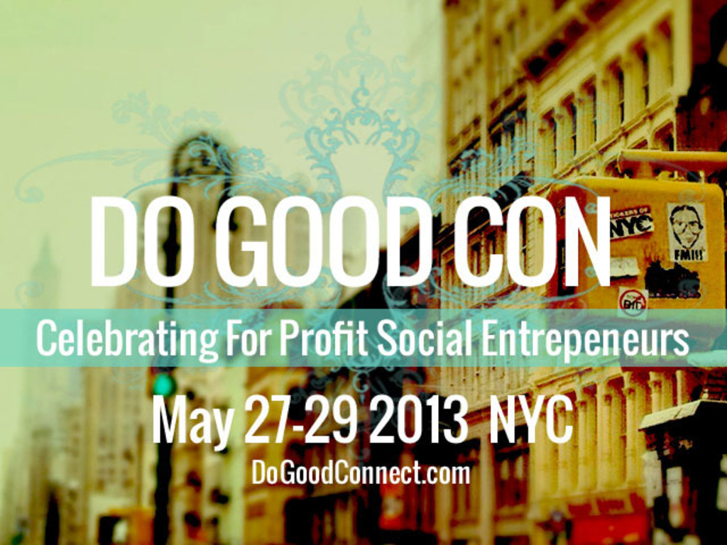 DoGoodCon Celebrating the Doers, the Makers & the Innovators's video poster