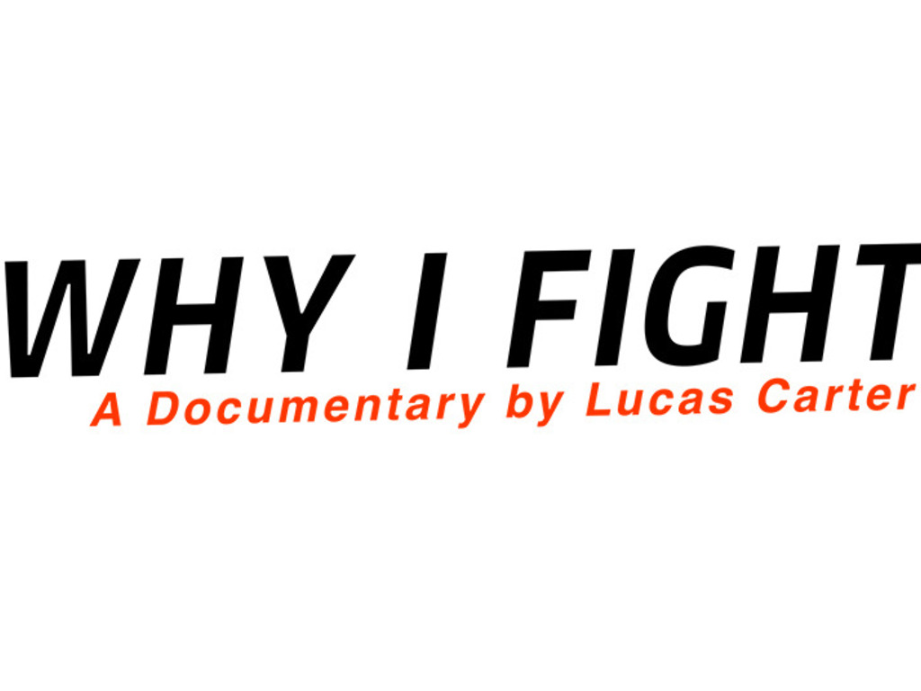 Why I Fight - A Documentary by Lucas Carter's video poster