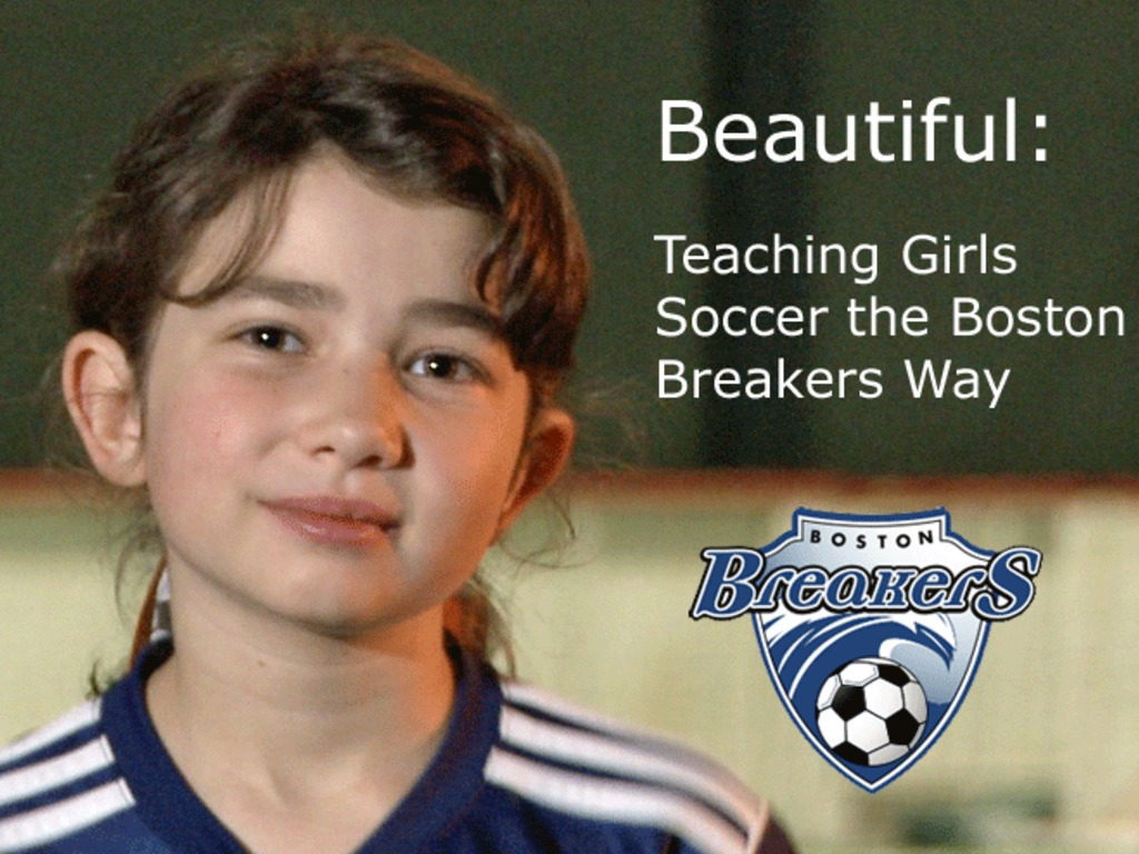 Beautiful: Teaching Girls Soccer the Boston Breakers Way's video poster