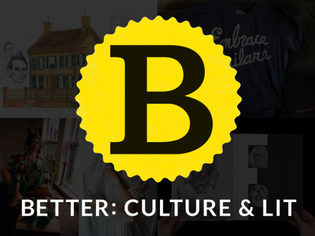 Better: Culture & Lit — Make Us Better, Get Cool Stuff's video poster