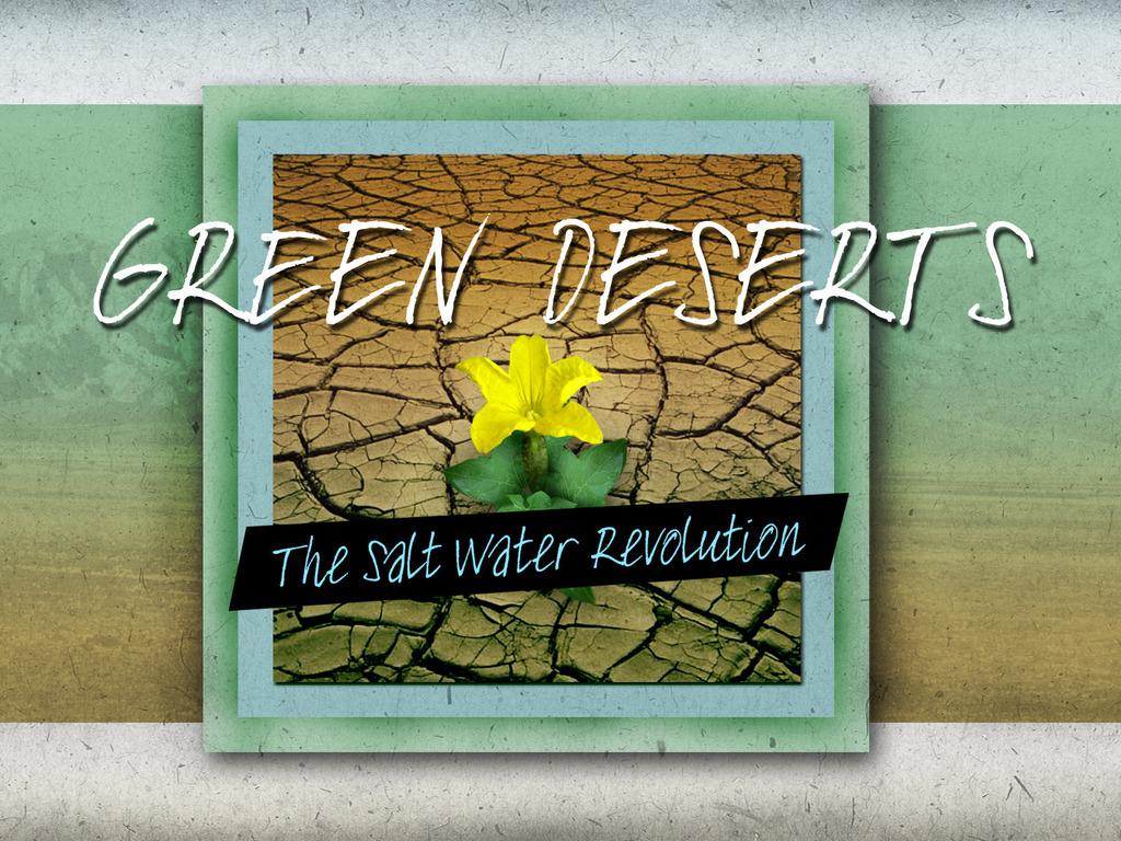 Green Deserts - The Salt Water Revolution's video poster