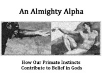 An Almighty Alpha: the Evolutionary Roots of Belief