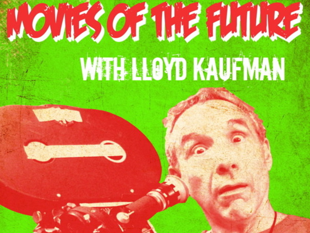 Movies of the Future With Lloyd Kaufman: A Movie About an Underground Film Icon. 's video poster