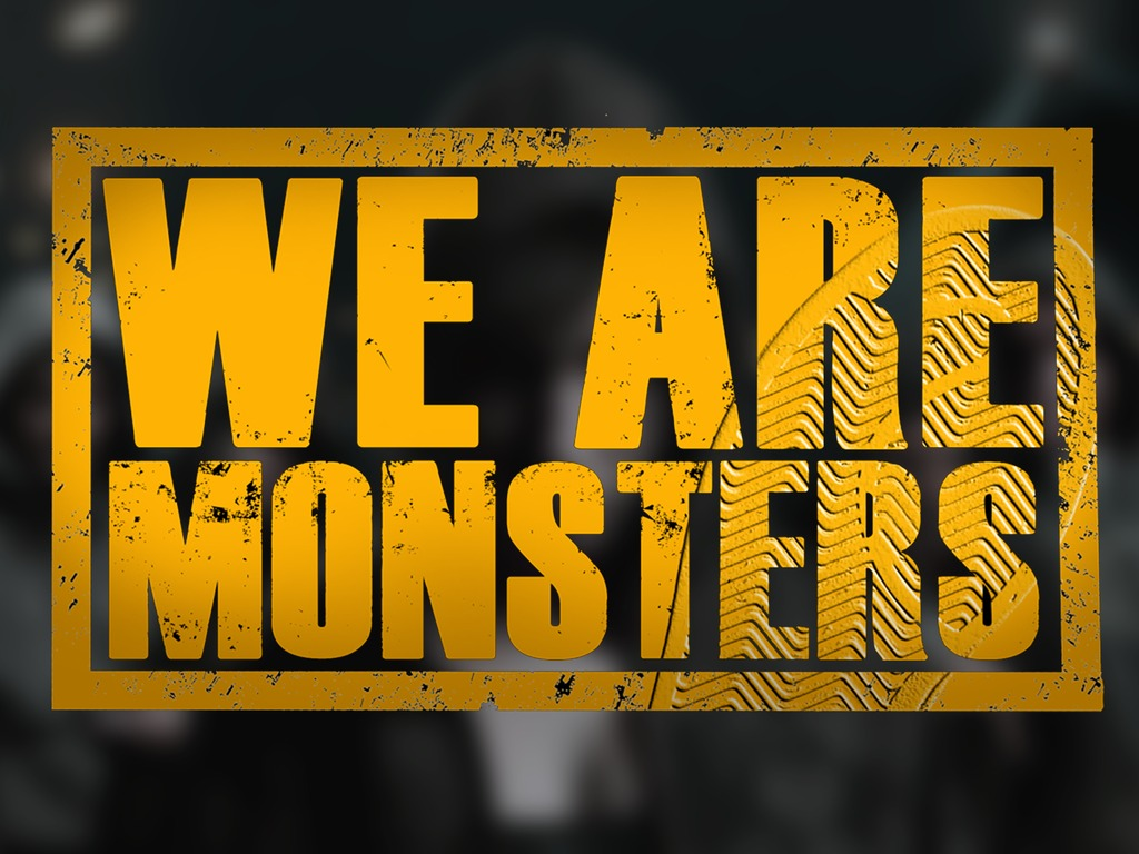'We Are Monsters''s video poster