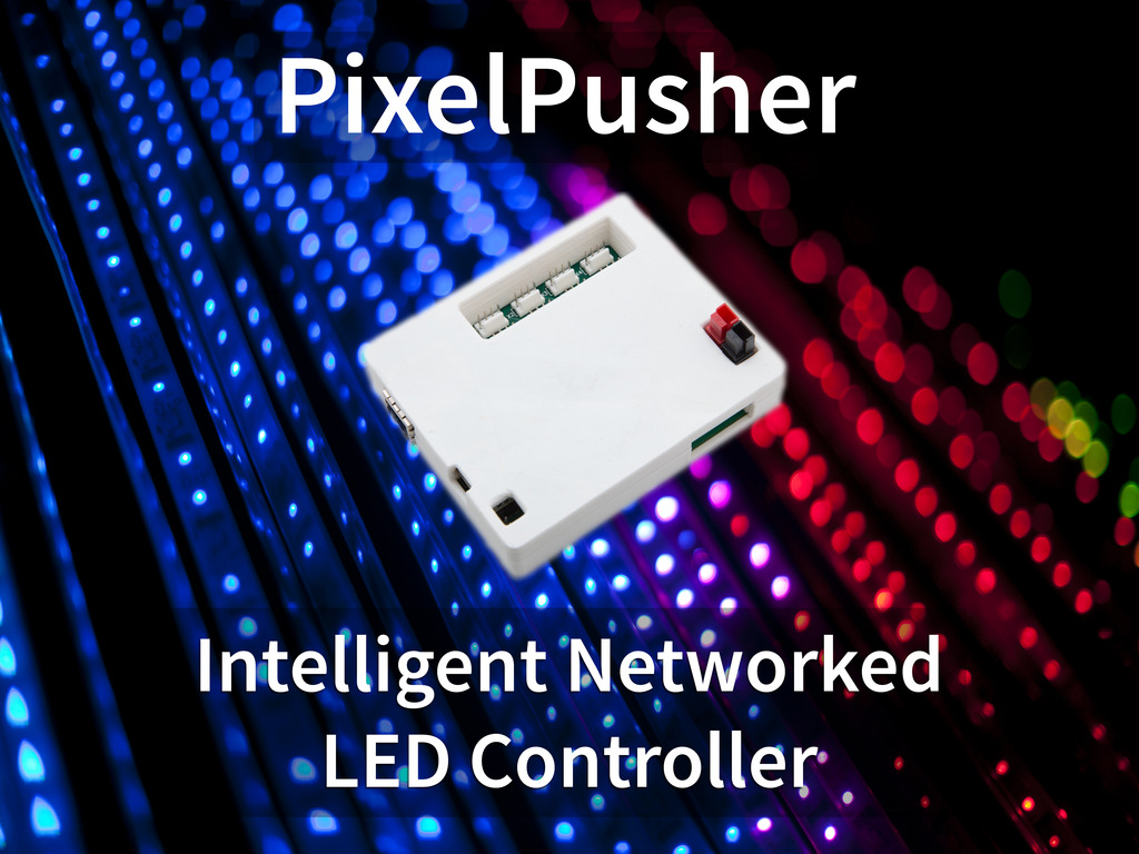 PixelPusher: Intelligent Networked LED Controller's video poster