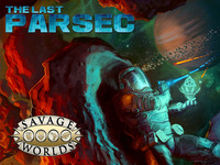 The Last Parsec - Savage Worlds
