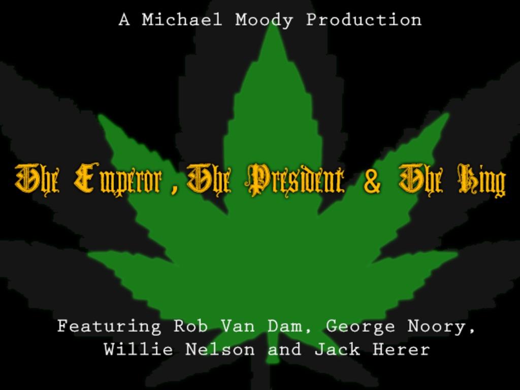 The Emperor, The President & The King: Marijuana Documentary's video poster