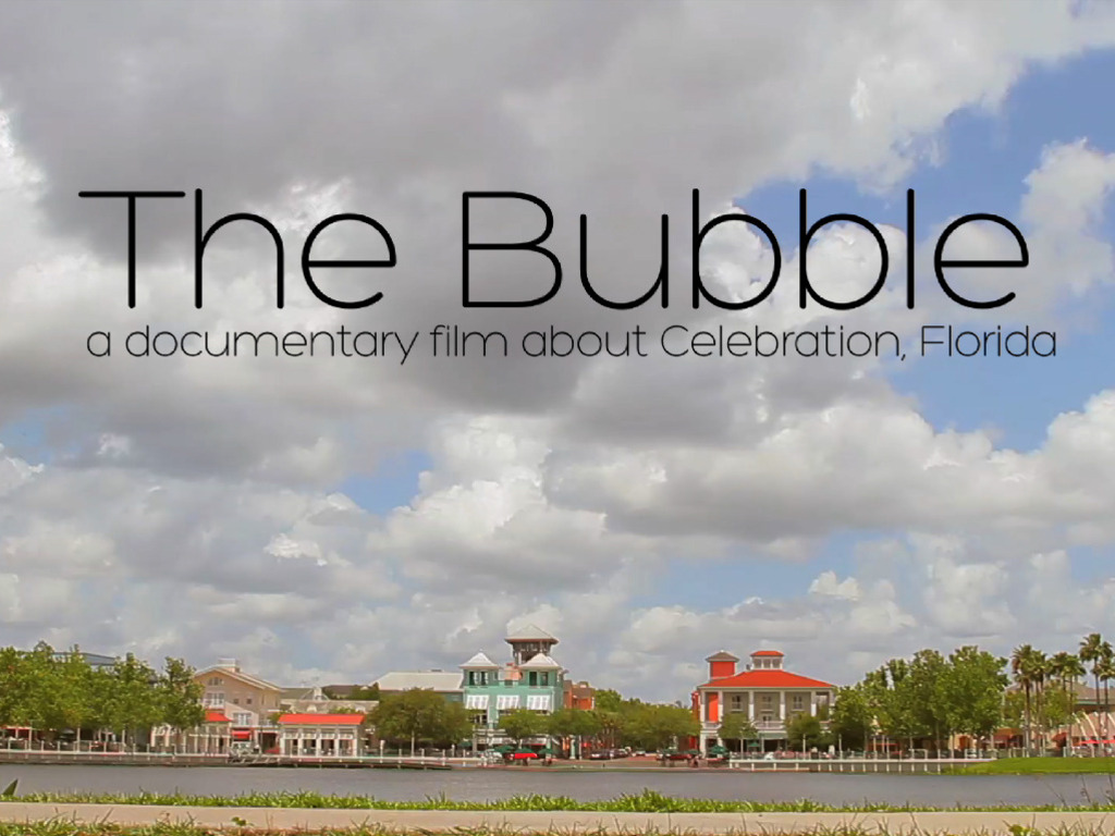 The Bubble -  A Documentary Film About Celebration, FL's video poster