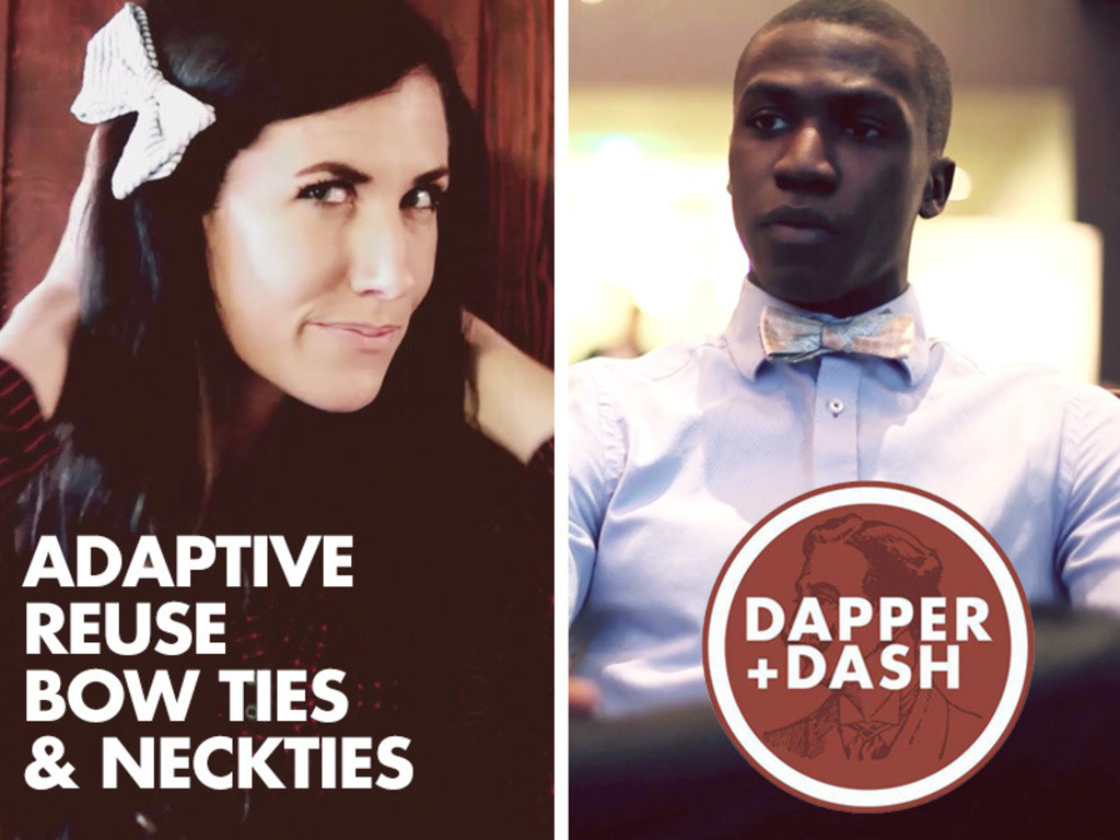 Dapper+Dash: Adaptive Reuse Bow Ties and Neckties's video poster