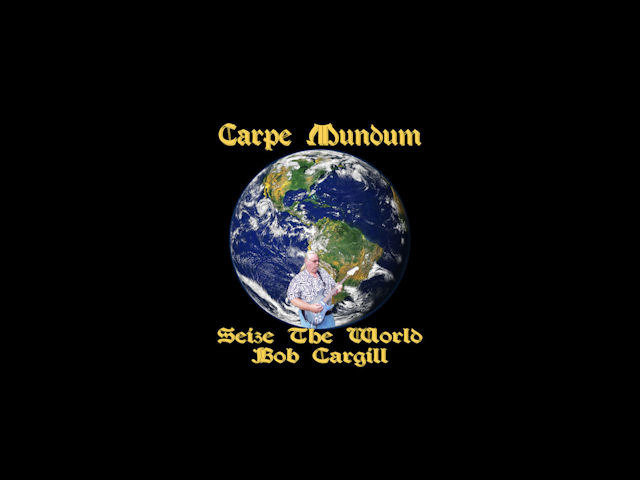 Bob Cargill Debut CD - Carpe Mundum - Seize the World!