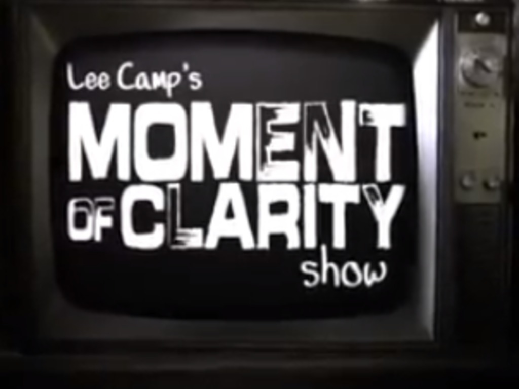 A Full Season of The Moment of Clarity Show with Lee Camp!'s video poster