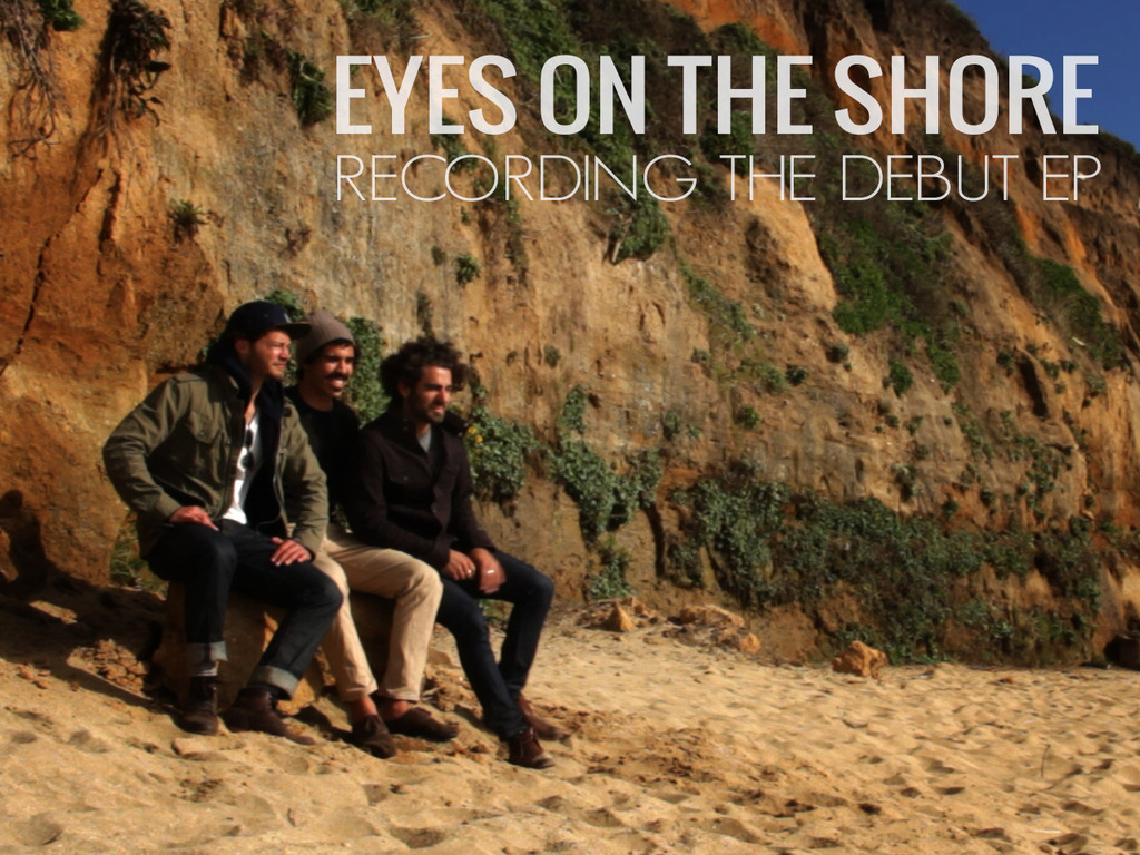 Eyes on the Shore - Recording the debut EP's video poster