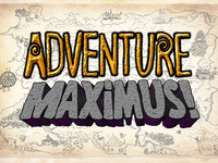 Adventure Maximus!