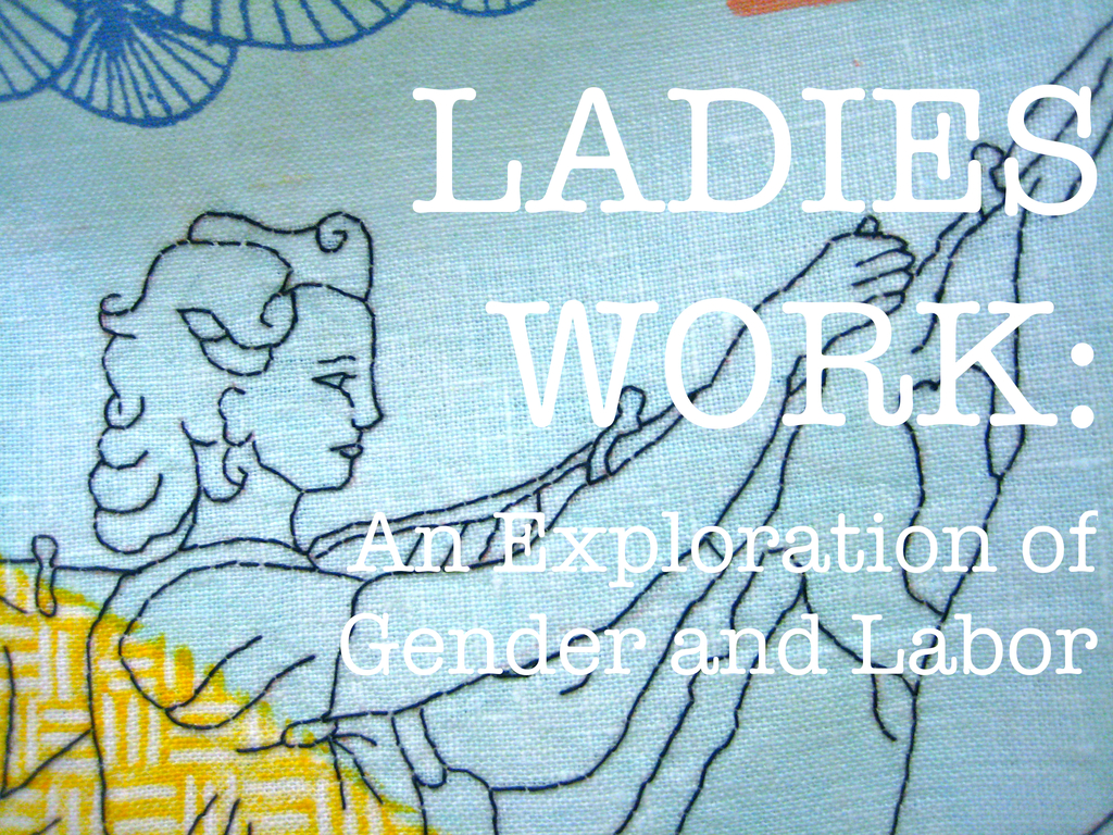 Ladies Work: An Exploration of Gender and Labor's video poster