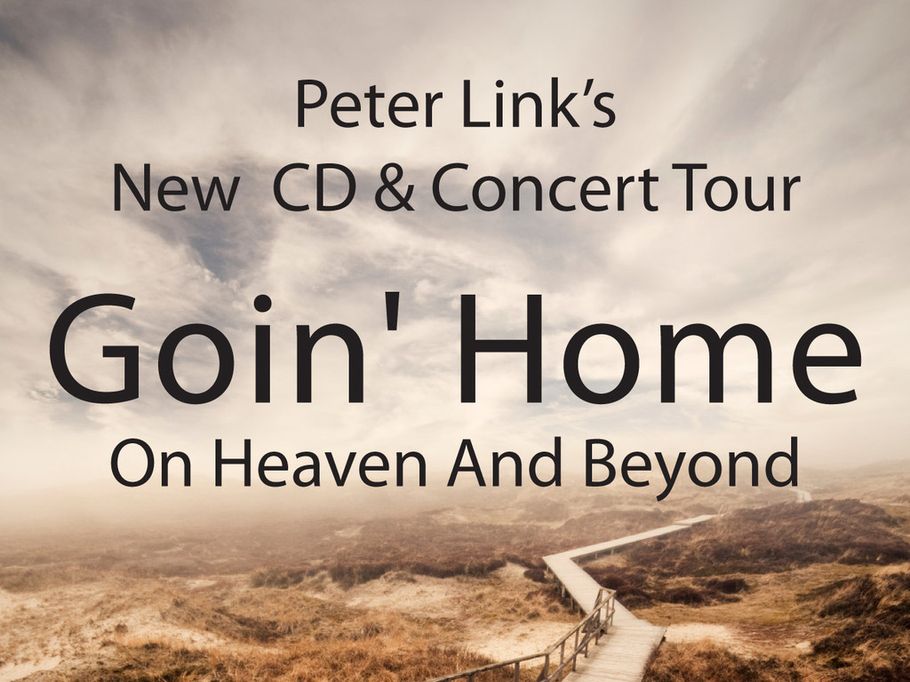 "Peter Link: ""Goin' Home"" CD and Concert Tour's video poster"