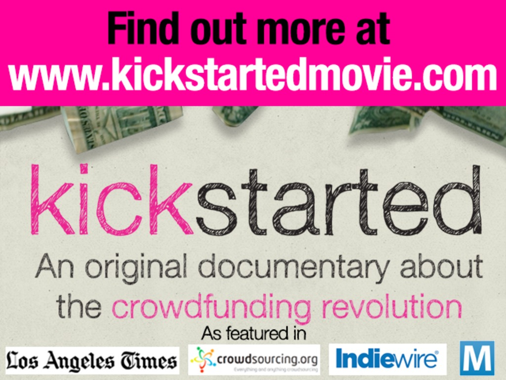 Kickstarted: Documenting the Crowdfunding Revolution's video poster
