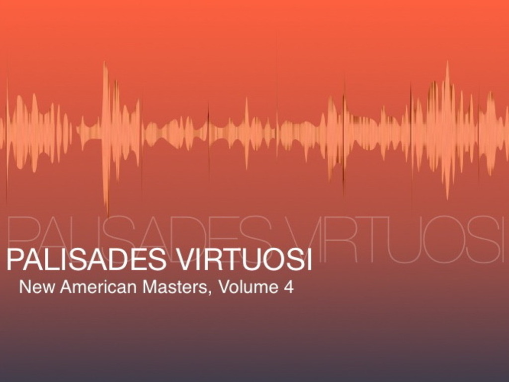Palisades Virtuosi - New American Masters, Volume 4's video poster