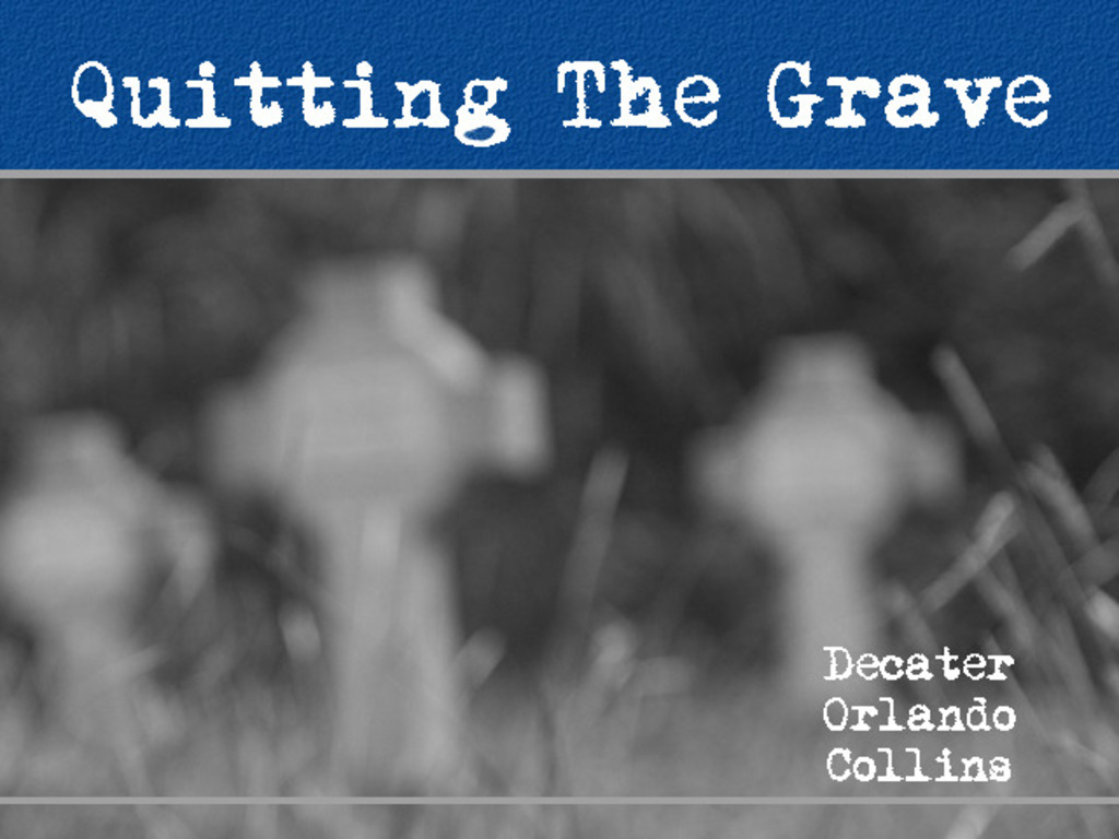 Quitting The Grave's video poster