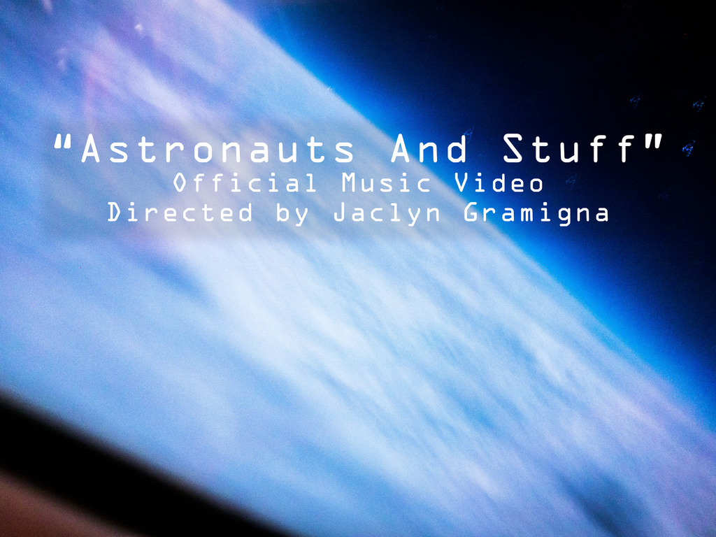 """""""Astronauts and Stuff"""": Official Music Video's video poster"""