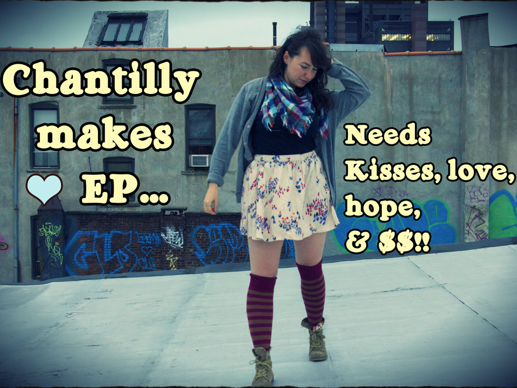 Chantilly makes new EP ~ Needs kisses, love, hope, and $$!!'s video poster