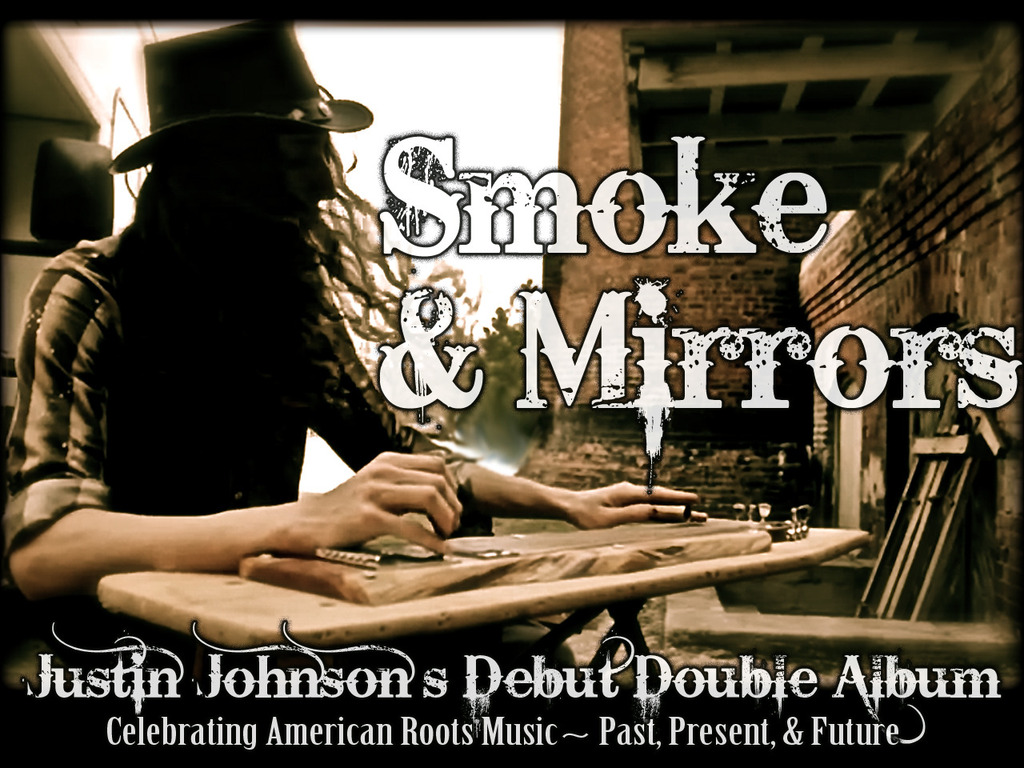 "Justin Johnson's debut double disc album ""Smoke & Mirrors""'s video poster"