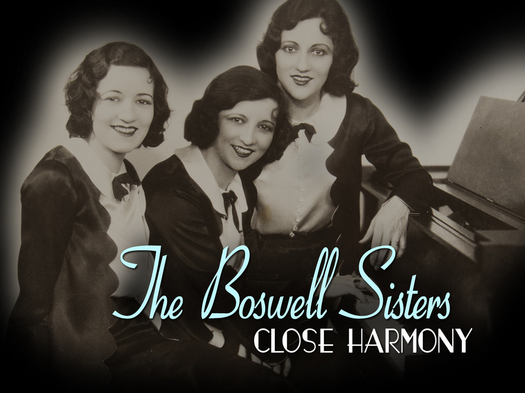 The Boswell Sisters: Close Harmony's video poster