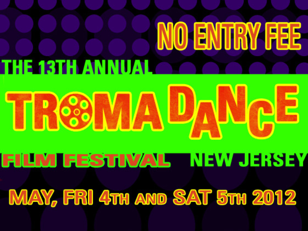 13th Annual TromaDance Film Festival (and it's all FREE)'s video poster