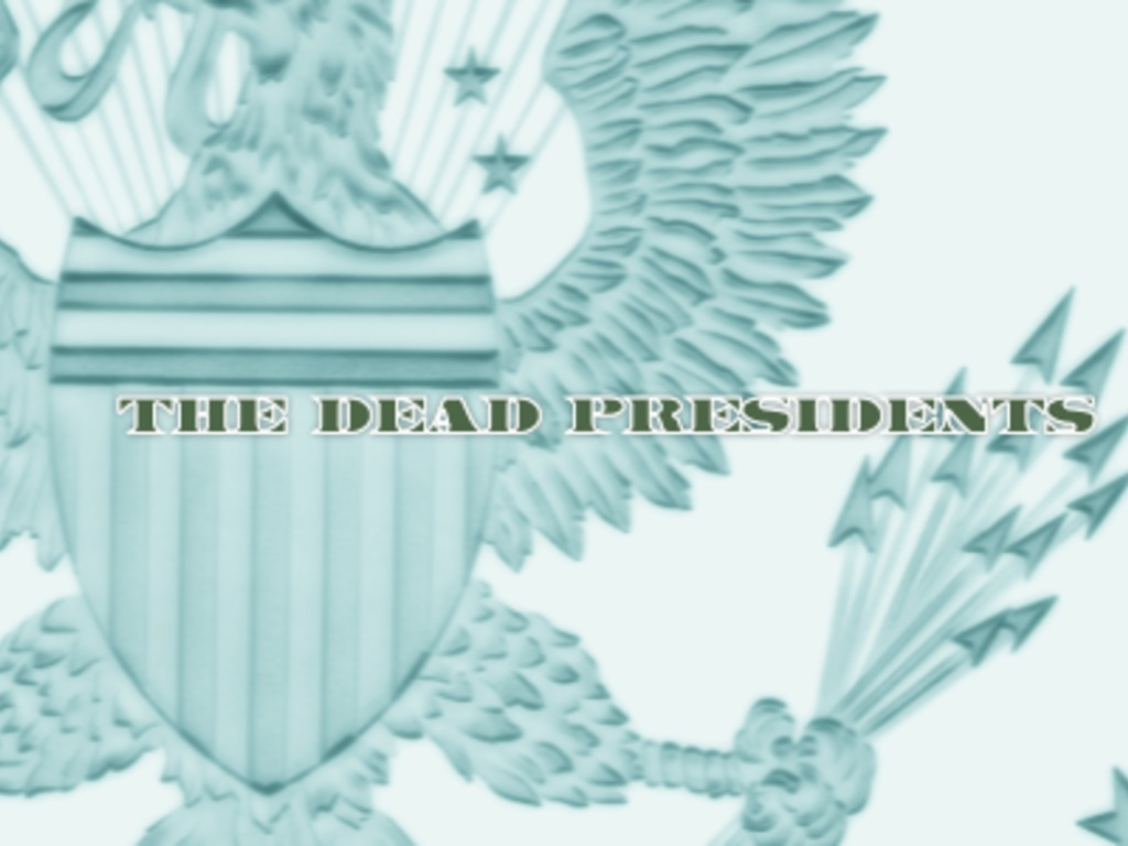 THE DEAD PRESIDENTS (Canceled)'s video poster