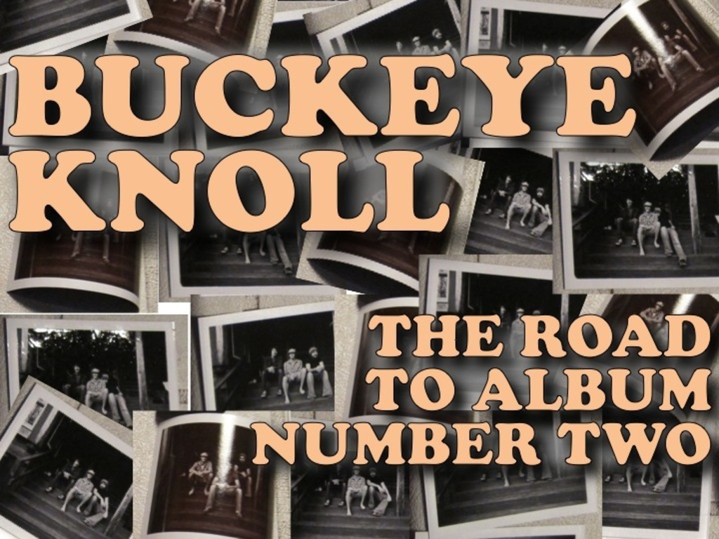 Buckeye Knoll: The Road to Album Number Two's video poster
