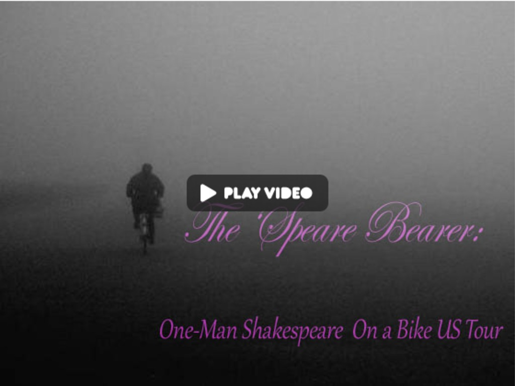 The `Speare Bearer: One-Man Shakespeare on a Bike RE-LAUNCH's video poster
