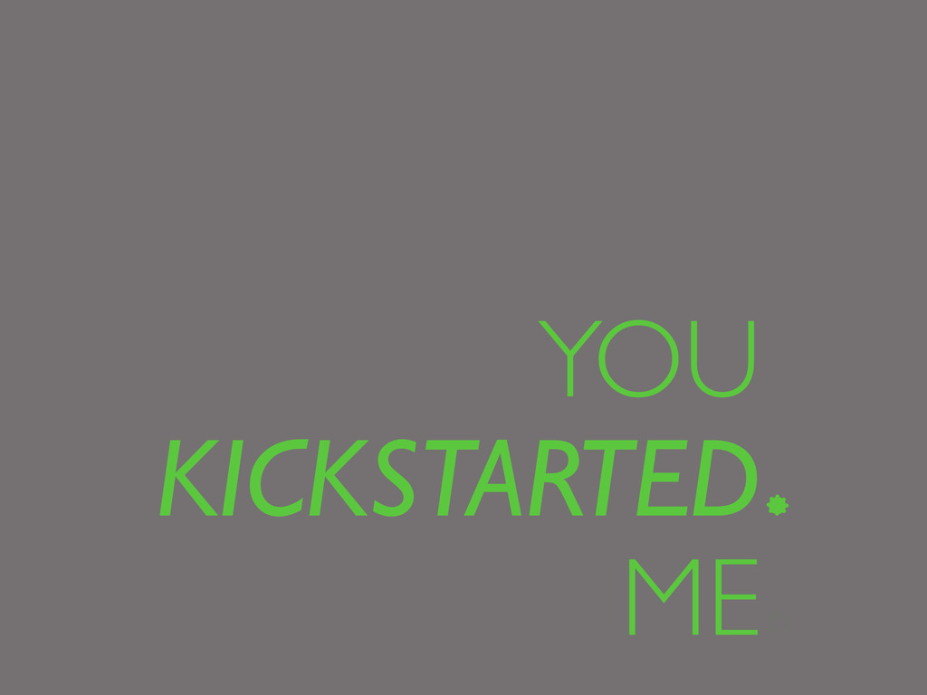 You Kickstarted Me's video poster
