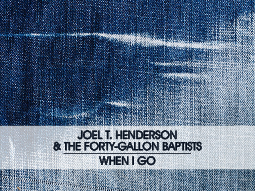 Joel T. Henderson & the Forty-Gallon Baptists: Music Video's video poster