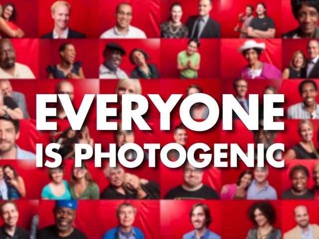 Everyone Is Photogenic