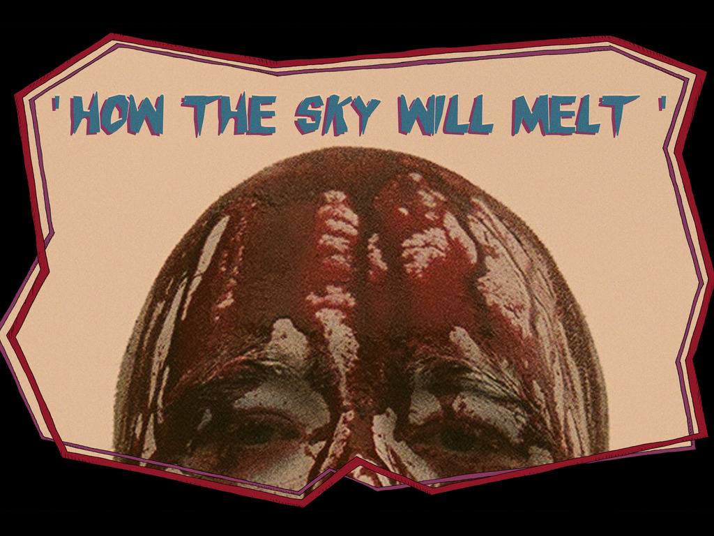 Finishing 'HOW THE sky WILL MELT''s video poster