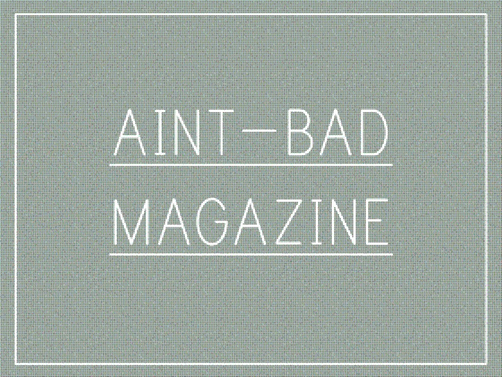 Aint-Bad Magazine's video poster