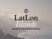 LatLon Notebooks: Islands
