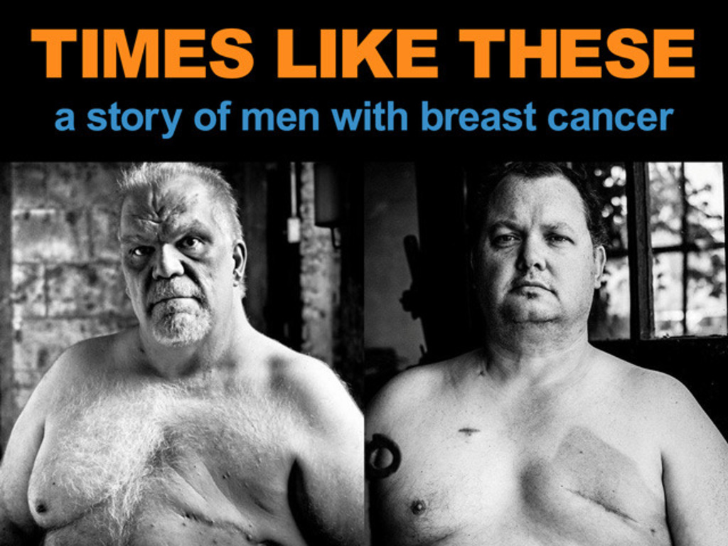 TIMES LIKE THESE: Men With Breast Cancer Documentary's video poster