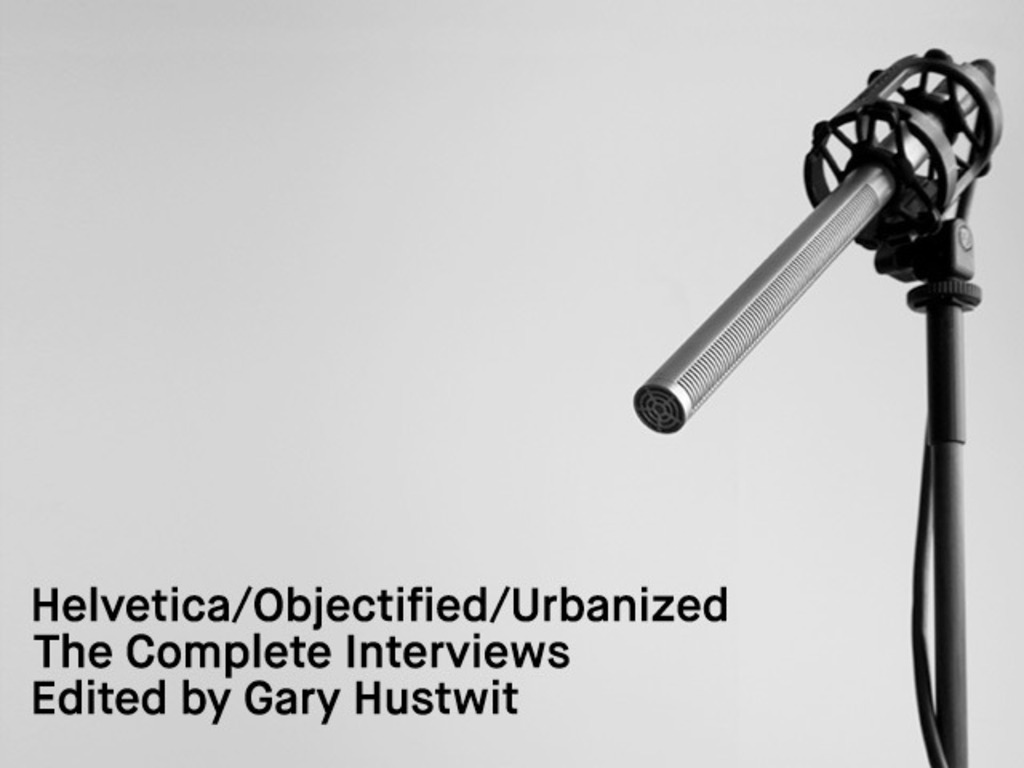 Helvetica, Objectified, Urbanized: The Complete Interviews's video poster