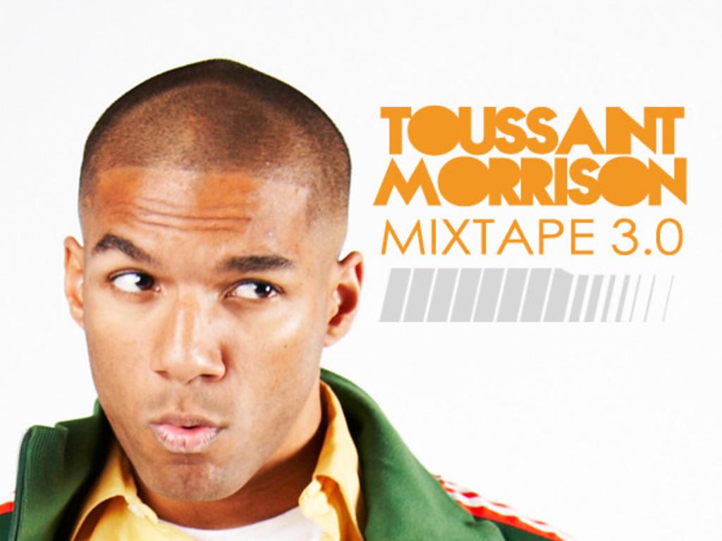 Toussaint Morrison: Mixtape 3.0's video poster