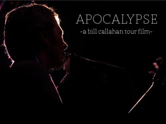 Apocalypse: A Bill Callahan Tour Film's video poster