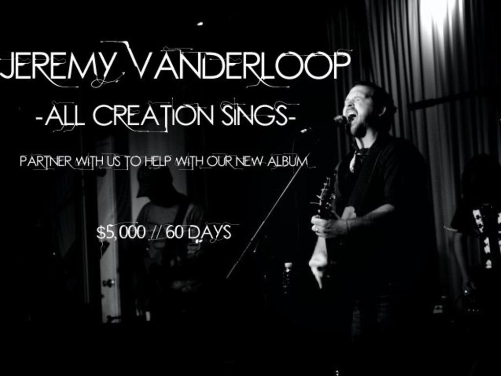 Help fund Jeremy Vanderloop's album All Creation Sings's video poster