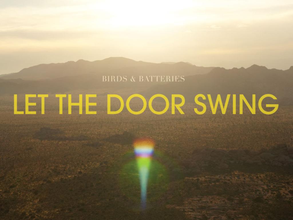 Birds & Batteries Music Video: Let the Door Swing's video poster