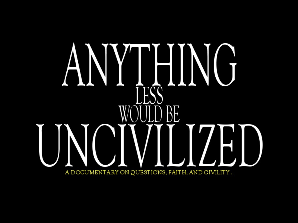 Anything Less Would be Uncivilized's video poster