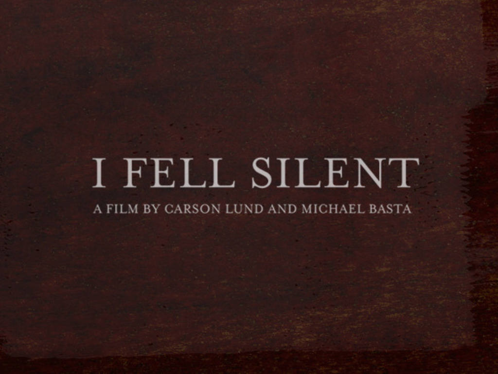 I Fell Silent - A Film by Carson Lund and Michael Basta's video poster