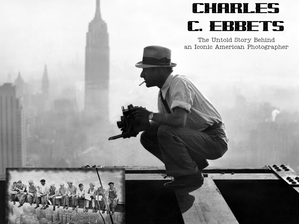 Charles C. Ebbets:The Untold Story of an icon of Photography's video poster