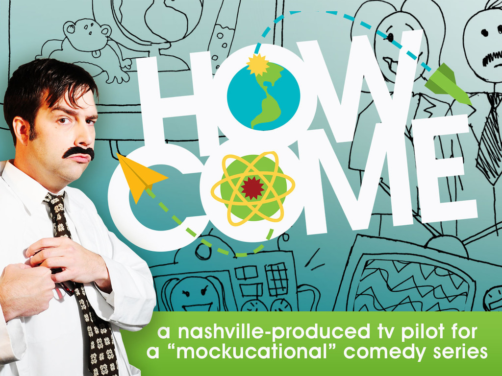 How Come - A Mockucational Comedy TV Series (Pilot)'s video poster